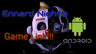 Ennard Night's Android|Game Link!!!