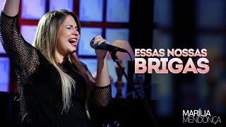Marília Mendonça - Essas Nossas Brigas - Vídeo Oficial do DVD