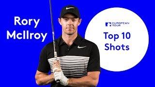 Rory McIlroy | European Tour | Top 10 Shots