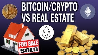 Real Estate or Crypto? Which Would I Buy Under Today