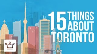 15 Things You Didn't Know About TORONTO