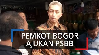 Jakarta Sudah Terapkan PSBB, Pemkot Bogor Akan Ajukan PSBB
