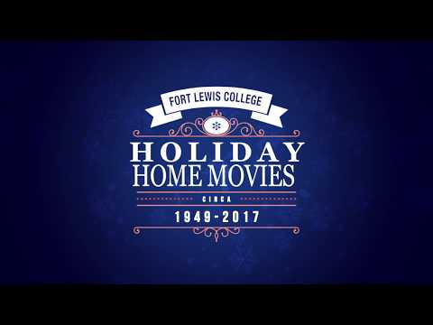 Fort Lewis College's Holiday Home Movies 2017