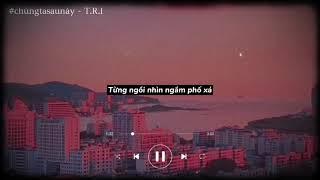 [Chúng ta sau này -T.R.I ] -Lyrics