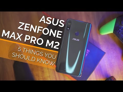 Asus Zenfone Max Pro M2 - 5 Things You Should Know