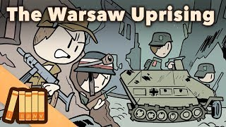 The Warsaw Uprising - The Unstoppable Spirit of the Polish Resistance - Extra History