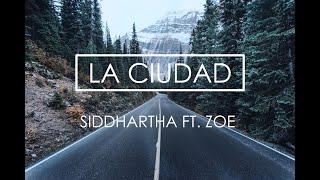 La Ciudad Siddhartha Ft Zoe (Letra)