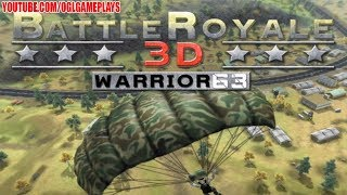 Battle Royale 3D   Warrior 63 Gameplay (Android APK)