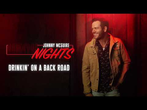 Johnny McGuire - Drinkin' On A Back Road (Official Audio)