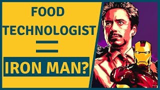 Are Food Technologists Similar to Iron Man? | Role of Food Technologists