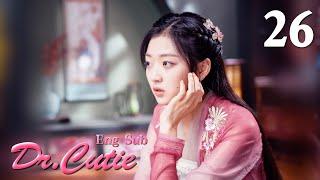 [ENG SUB]Dr. Cutie 26 (Sun Qian, Huang Junjie)