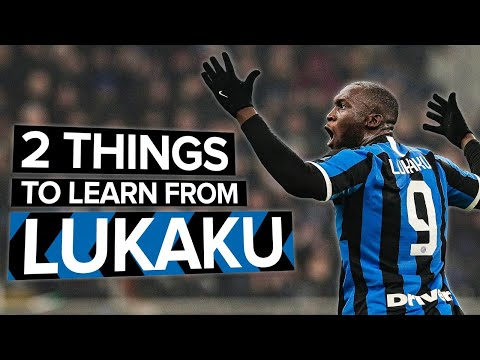2 things EVERY striker needs to learn from LUKAKU
