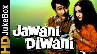 Jawani Diwani 1972 | Full Video Songs Jukebox | Randhir