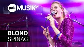 Blond   Spinaci (live Beim PULS Open Air 2018)