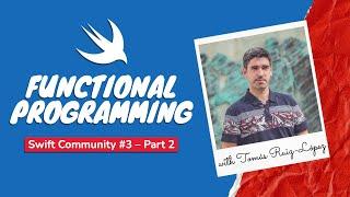 Swift Community #3 (Part 2) – Functional Programming (with Tomás Ruiz-López)