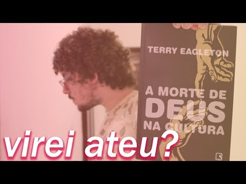 A Morte de Deus na Cultura - Terry Eagleton ? Junior Costa