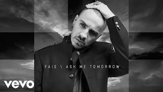 Fais - Ask Me Tomorrow video