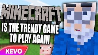 Minecraft is the trendy game to play again