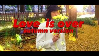 Love Is Over/西城秀樹(autumn Version)
