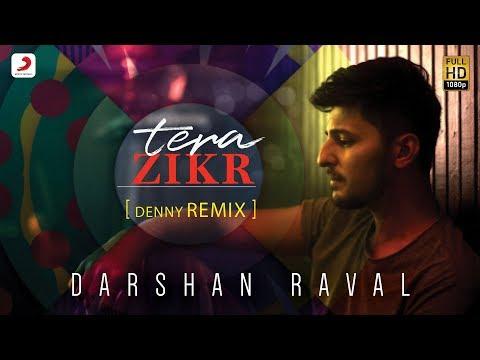Tera Zikr Remix  Darshan Raval
