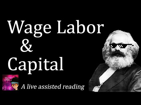 Wage Labor and Capital, live assisted reading SPEEDRUN