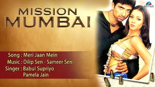 Mission Mumbai : Meri Jaan Mein Full Audio Song   - YouTube