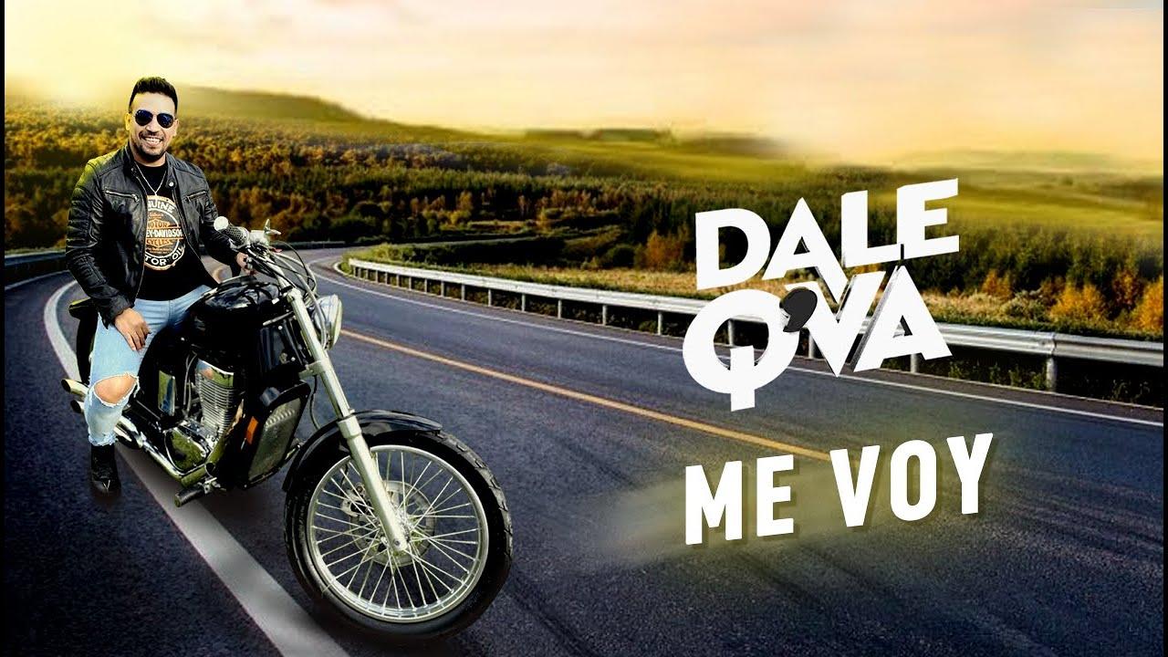 DALE Q' VA - ME VOY . Estrenado el 24 de Marzo de 2021.
