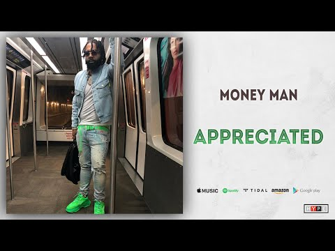 "Money Man – ""Appreciated"""