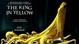 The King in Yellow: Cthulhu Mythos Orchestral Horror Music