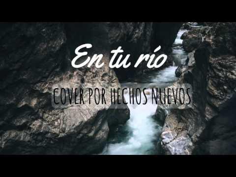 In The River - Jesus Culture - Cover en Español