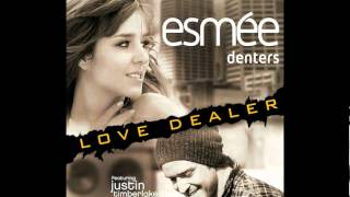 Esmee Denters Ft. Justin Timberlake - Love Dealer (Chew Fu Extended Mix)