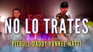 Pitbull X Daddy Yankee X Natti Natasha   No Lo Trates | Kevin Herrera Choreography