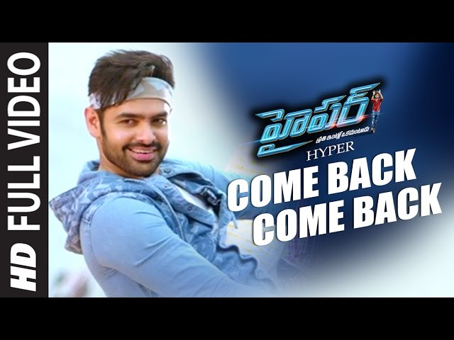 Come Back Full Video Song HD | Hyper Movie Songs | Ram, Raashi Khanna