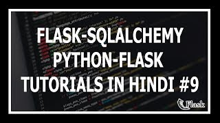 [Hindi] Flask SQLAlchemy Tutorial In Hindi - Web Development Using Flask and Python #9