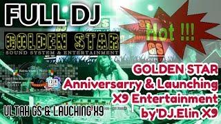 Gambar cover Full DJ_GOLDEN STAR Anniversarry & Launching X9 Entertainment _ by DJ.Elin X9