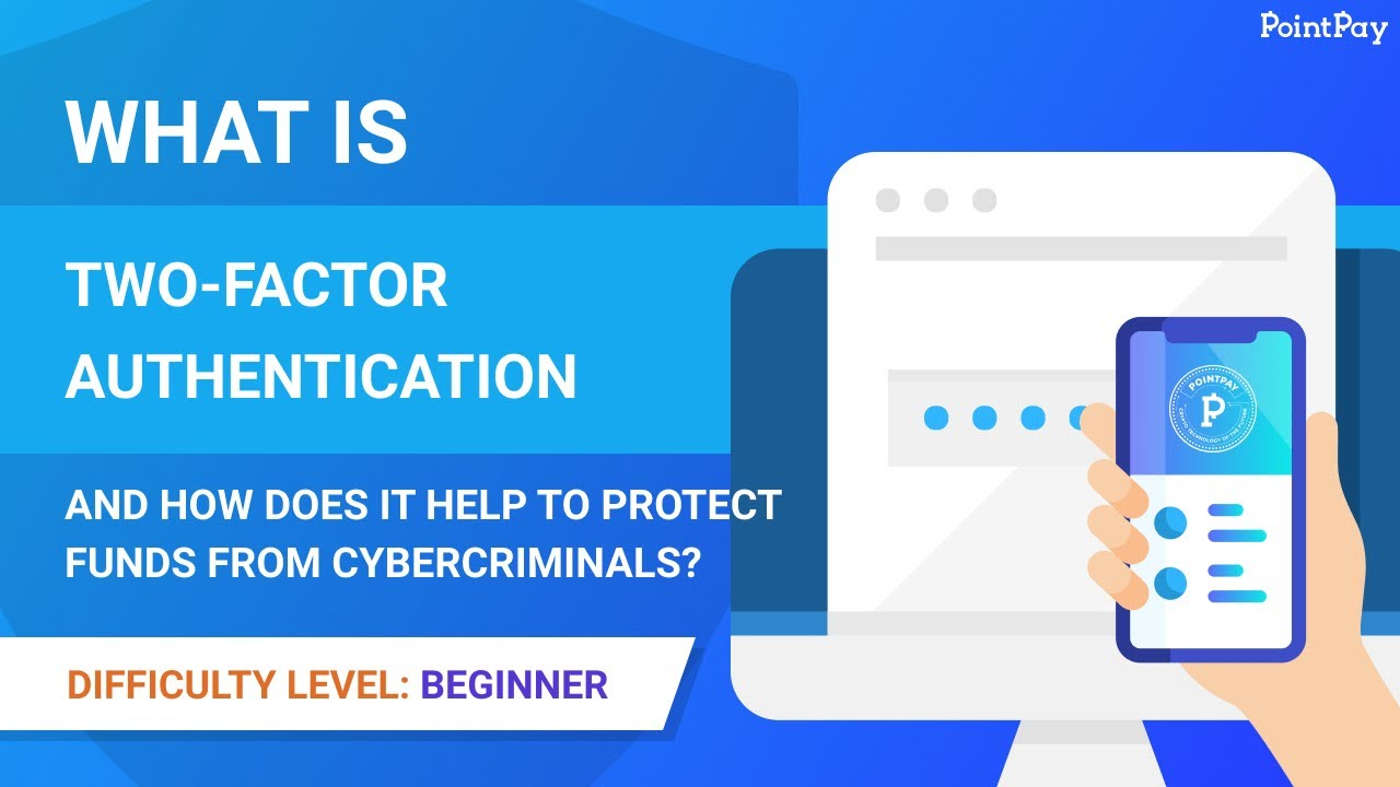 What is two-factor authentication and how does it help protect funds from cybercriminals?