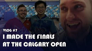 I Made The Championship Match at the Calgary Open | Vlog # 7