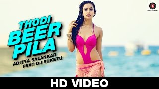 Thodi Beer Pila - Aditya Salankar ft. DJ Suketu | Muskaan