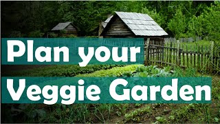 How To Plan A Vegetable Garden Design Your Best Garden Layout