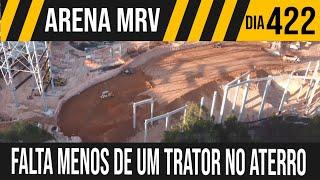 ARENA MRV | 2/6 FALTA MENOS DE 1 TRATOR NO ATERRO | 16/06/2021