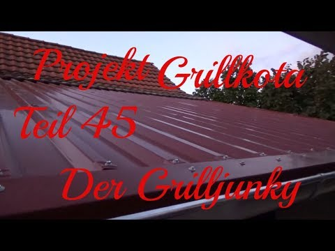 Projekt Grillkota Teil 45 - Der Grilljunky