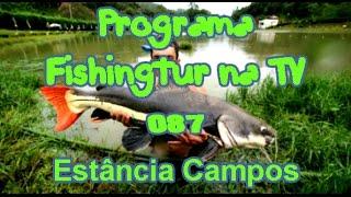 Programa Fishingtur na TV 087 - Estância Pesqueira Campos
