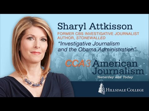 """""""Investigative Journalism and the Obama Administration"""" - Sharyl Attkisson"""