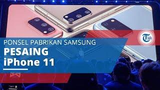 Samsung Galaxy S20, Ponsel Pintar Besutan Samsung yang akan Menjadi Pesaing iPhone 11