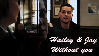 Hailey & Jay - Without you