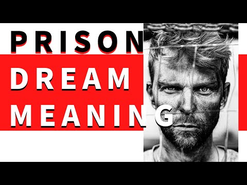 Dream about prison: interpretation and meaning. what do dreams mean?