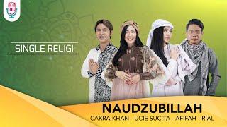 Download lagu Cakra Khan X Ucie Sucita X Afifah X Rial Naudzubillah Mp3