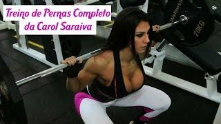 Treino de Pernas Completo da Carol Saraiva