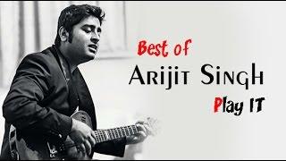 Arijit singh songs  || all time hits || 2016
