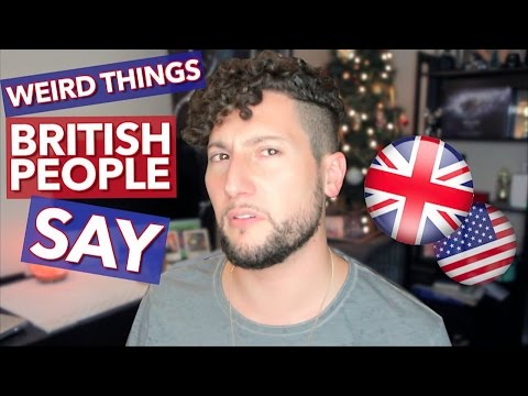 Weird Things British People Say
